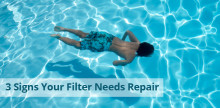 3 Signs Your Filter Needs Repair - Bright and Clear Pools